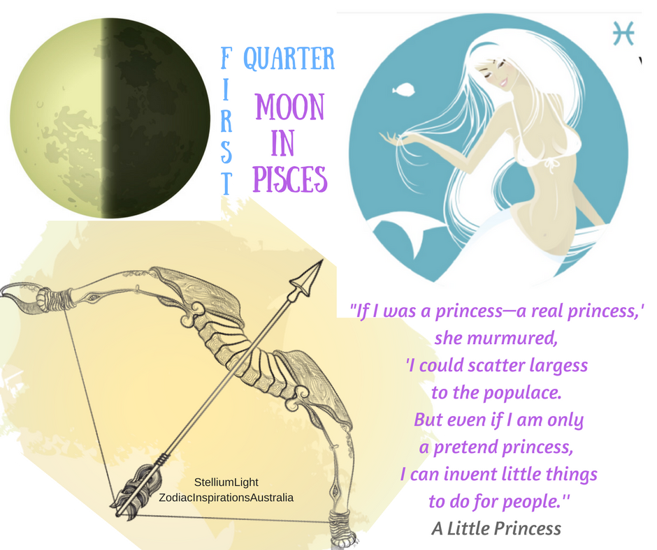First Quarter Moon in Pisces is telling to the Sun in Sagittarius I am a princess... as Venus is flowing with Chiron to heal our soul