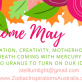 Welcome May!!! The month we celebrate Motherhood, Creativity, Transformation turning on Ideas!!!